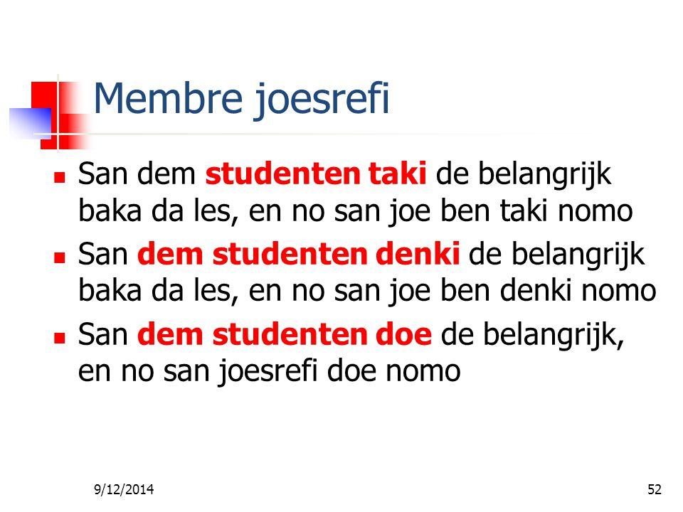 Fa foe Gi Wan Les Membre joesrefi. San dem studenten taki de belangrijk baka da les, en no san joe ben taki nomo.