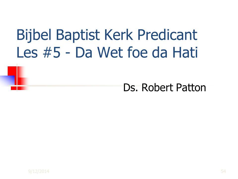 Bijbel Baptist Kerk Predicant Les #5 - Da Wet foe da Hati