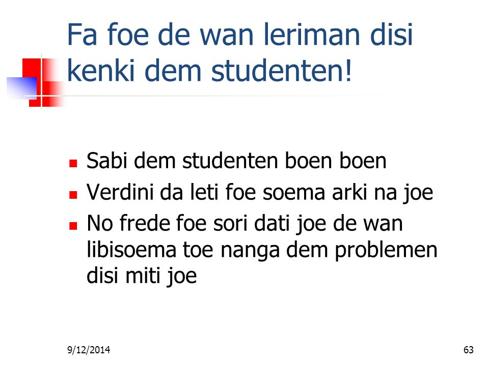 Fa foe de wan leriman disi kenki dem studenten!