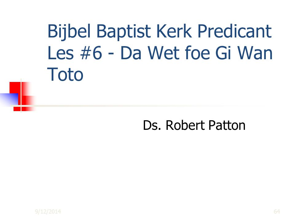 Bijbel Baptist Kerk Predicant Les #6 - Da Wet foe Gi Wan Toto
