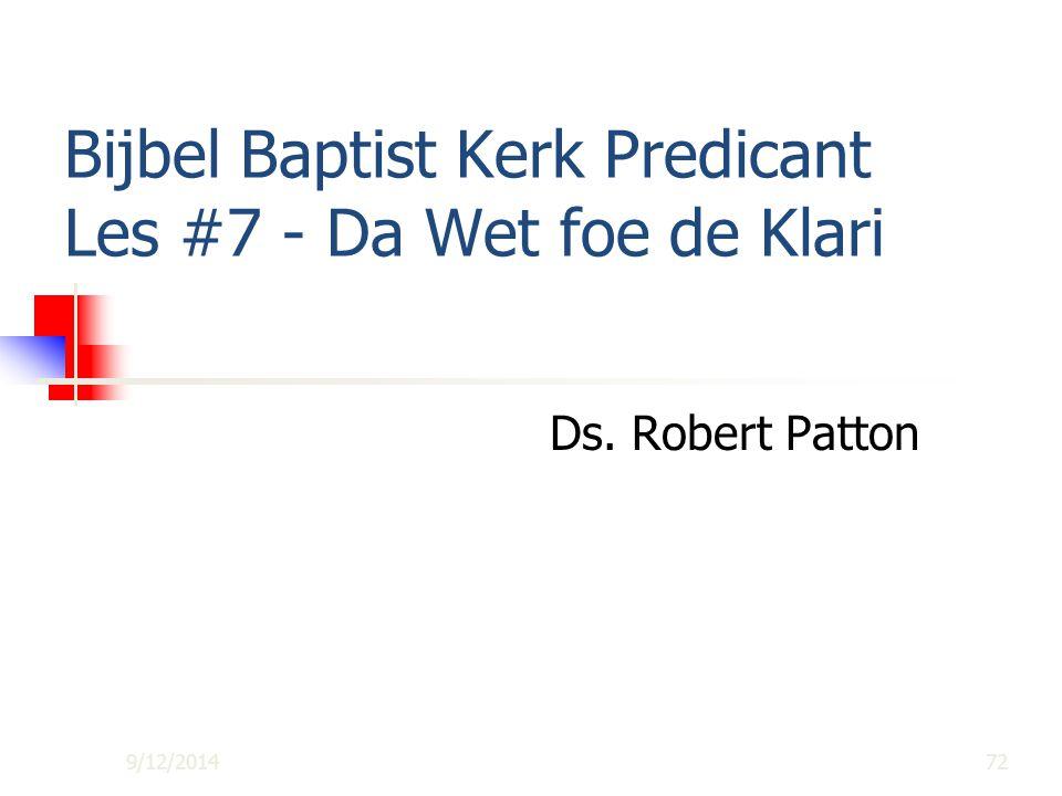 Bijbel Baptist Kerk Predicant Les #7 - Da Wet foe de Klari