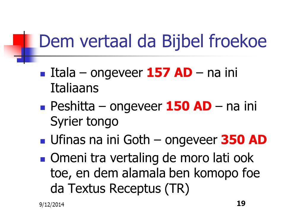 Dem vertaal da Bijbel froekoe