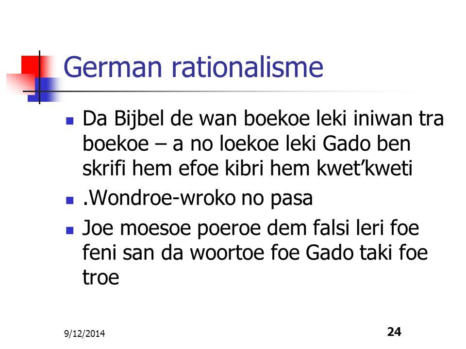 German rationalisme Da Bijbel de wan boekoe leki iniwan tra boekoe – a no loekoe leki Gado ben skrifi hem efoe kibri hem kwet'kweti.