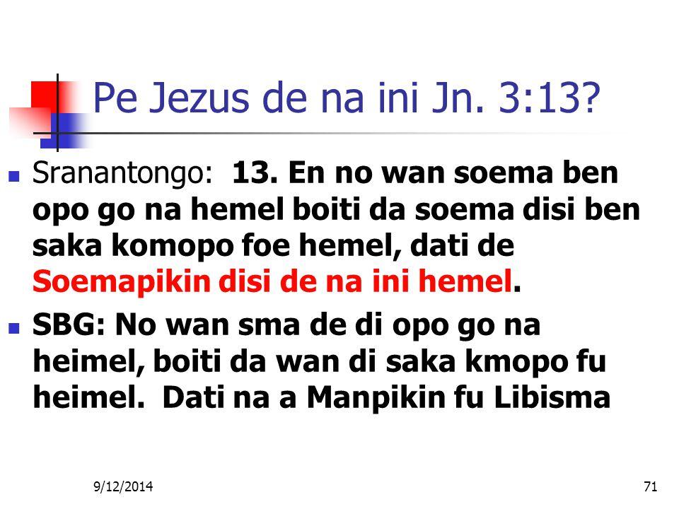 Pe Jezus de na ini Jn. 3:13