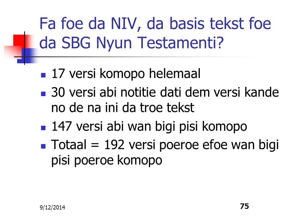 Fa foe da NIV, da basis tekst foe da SBG Nyun Testamenti