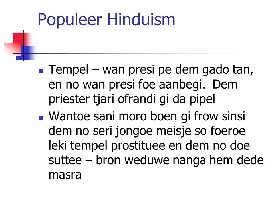 Populeer Hinduism Tempel – wan presi pe dem gado tan, en no wan presi foe aanbegi. Dem priester tjari ofrandi gi da pipel.