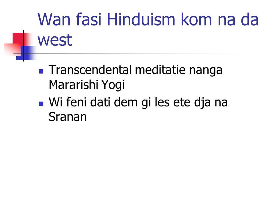 Wan fasi Hinduism kom na da west