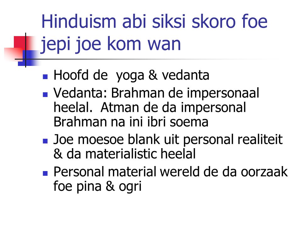Hinduism abi siksi skoro foe jepi joe kom wan