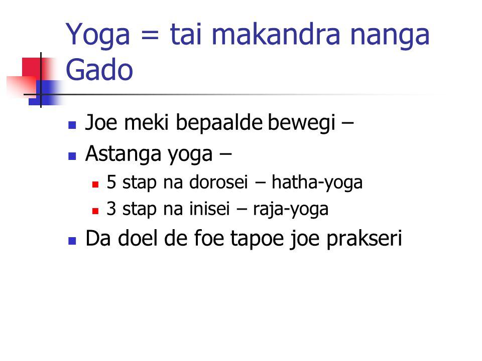 Yoga = tai makandra nanga Gado