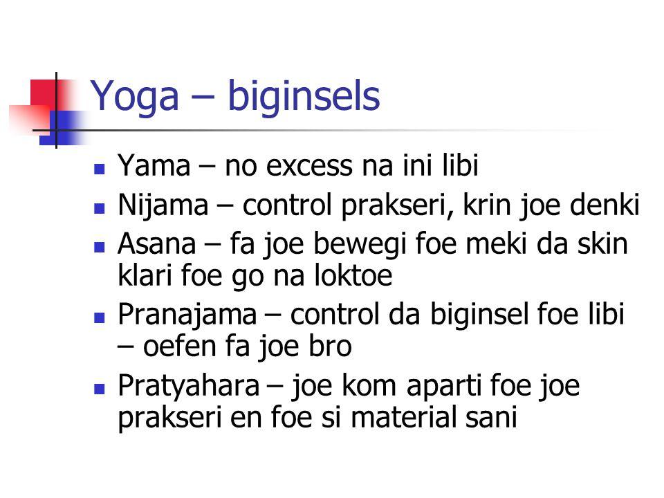 Yoga – biginsels Yama – no excess na ini libi
