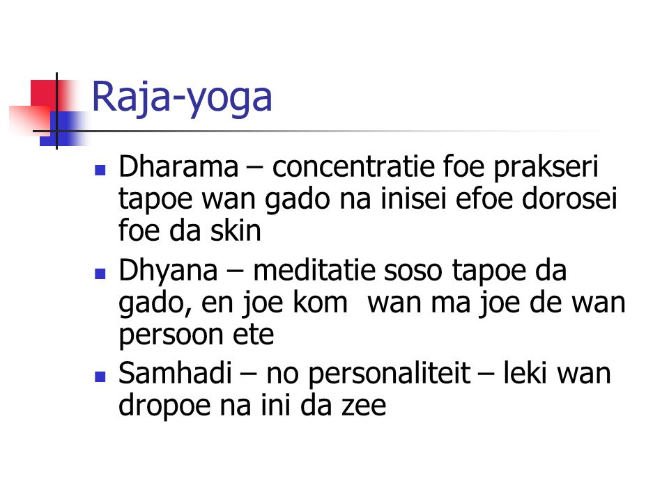 Raja-yoga Dharama – concentratie foe prakseri tapoe wan gado na inisei efoe dorosei foe da skin.
