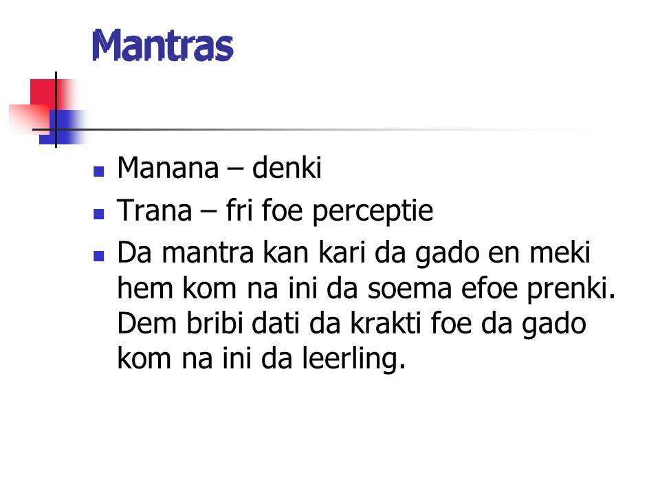 Mantras Mantras Manana – denki Trana – fri foe perceptie