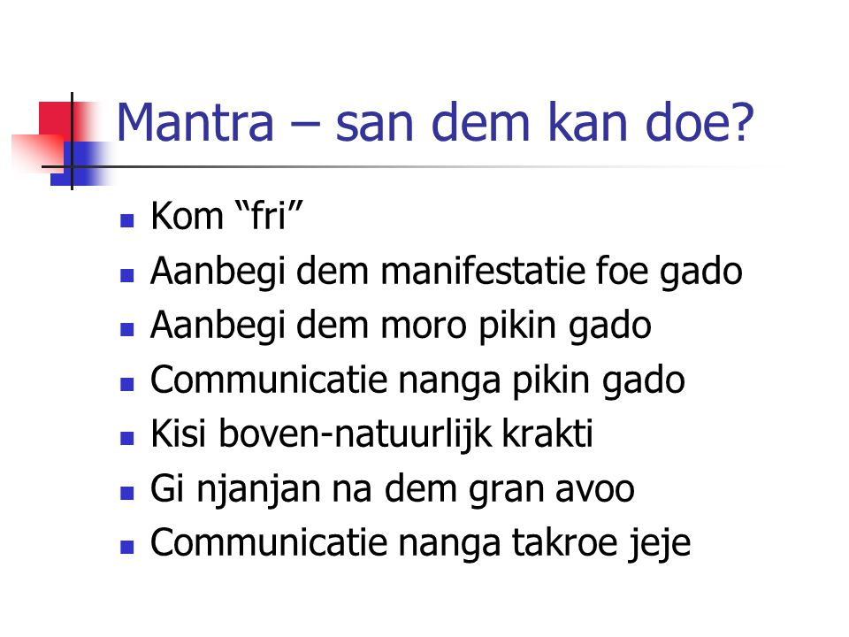 Mantra – san dem kan doe Kom fri Aanbegi dem manifestatie foe gado
