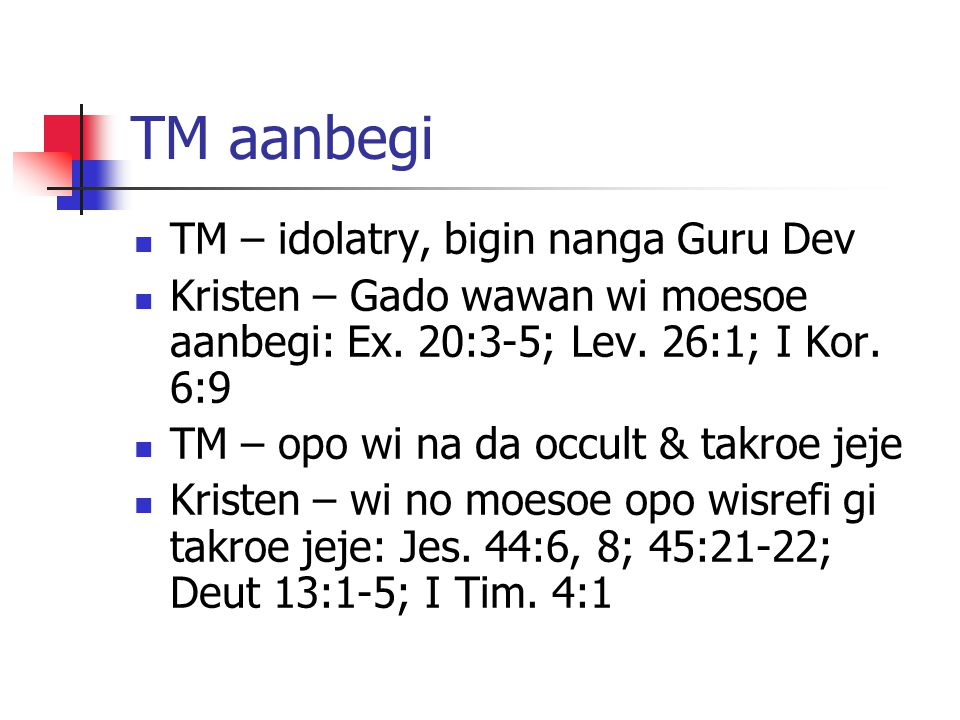 TM aanbegi TM – idolatry, bigin nanga Guru Dev