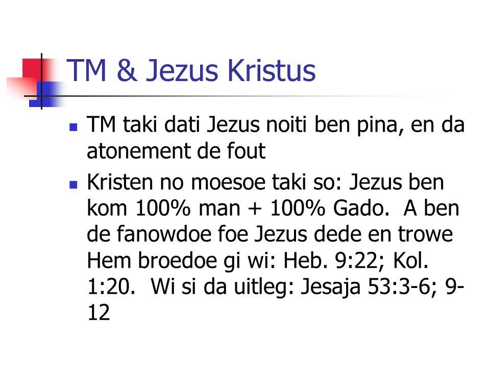 TM & Jezus Kristus TM taki dati Jezus noiti ben pina, en da atonement de fout.