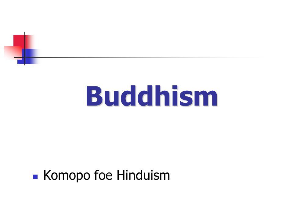 Buddhism Komopo foe Hinduism