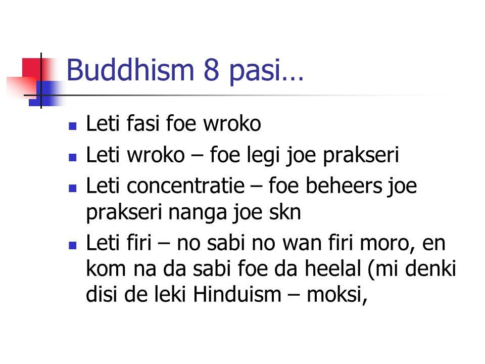 Buddhism 8 pasi… Leti fasi foe wroko