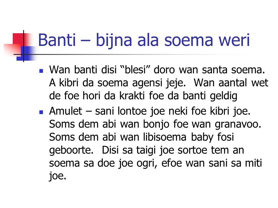 Banti – bijna ala soema weri