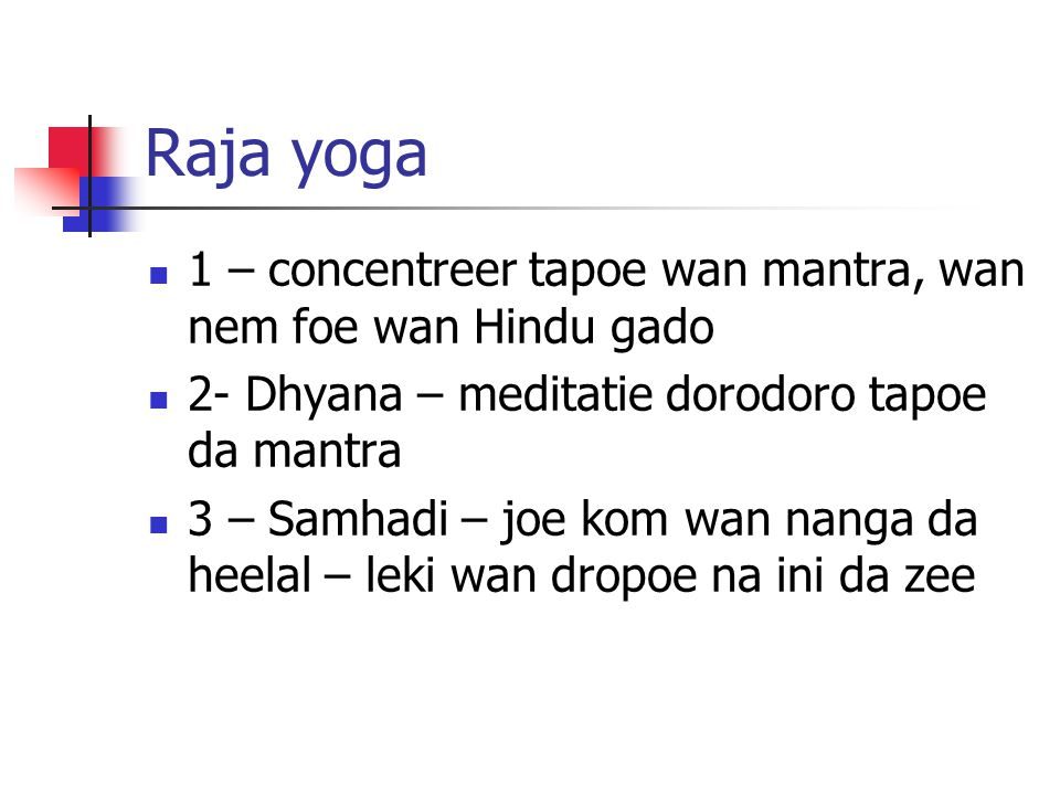 Raja yoga 1 – concentreer tapoe wan mantra, wan nem foe wan Hindu gado