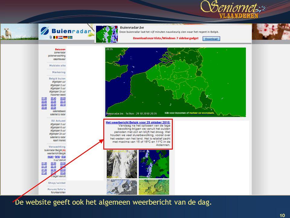 De website geeft ook het algemeen weerbericht van de dag.