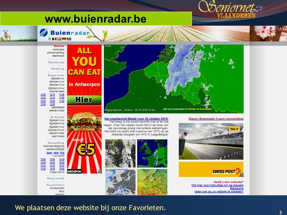 www.buienradar.be We plaatsen deze website bij onze Favorieten.