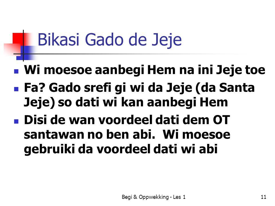 Bikasi Gado de Jeje Wi moesoe aanbegi Hem na ini Jeje toe