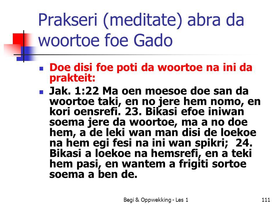 Prakseri (meditate) abra da woortoe foe Gado