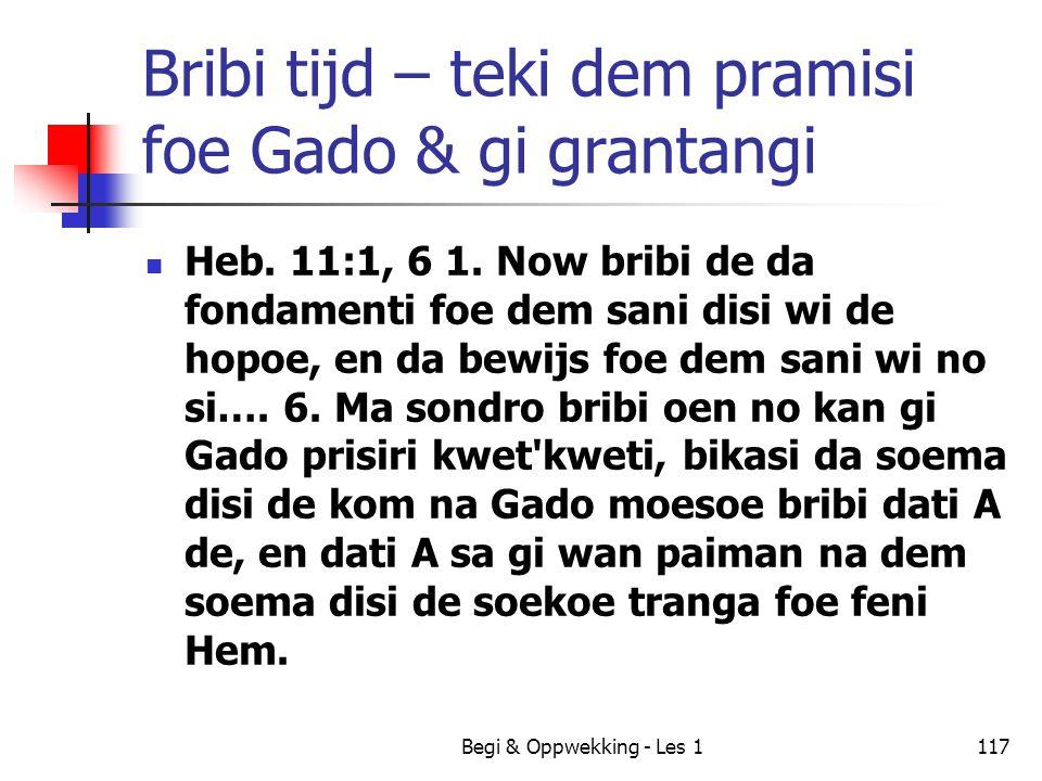 Bribi tijd – teki dem pramisi foe Gado & gi grantangi