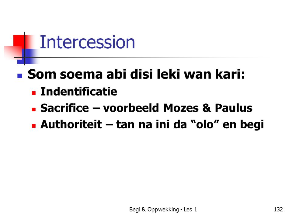 Intercession Som soema abi disi leki wan kari: Indentificatie