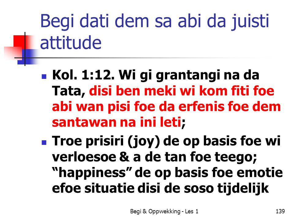 Begi dati dem sa abi da juisti attitude