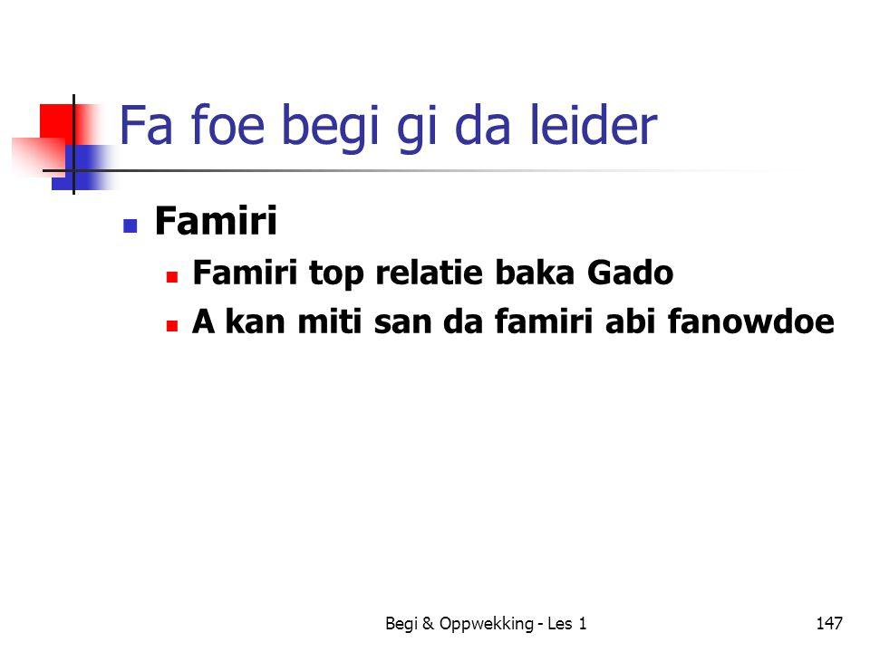 Fa foe begi gi da leider Famiri Famiri top relatie baka Gado