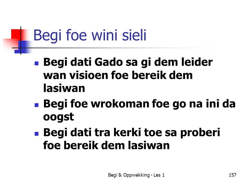 Begi foe wini sieli Begi dati Gado sa gi dem leider wan visioen foe bereik dem lasiwan. Begi foe wrokoman foe go na ini da oogst.