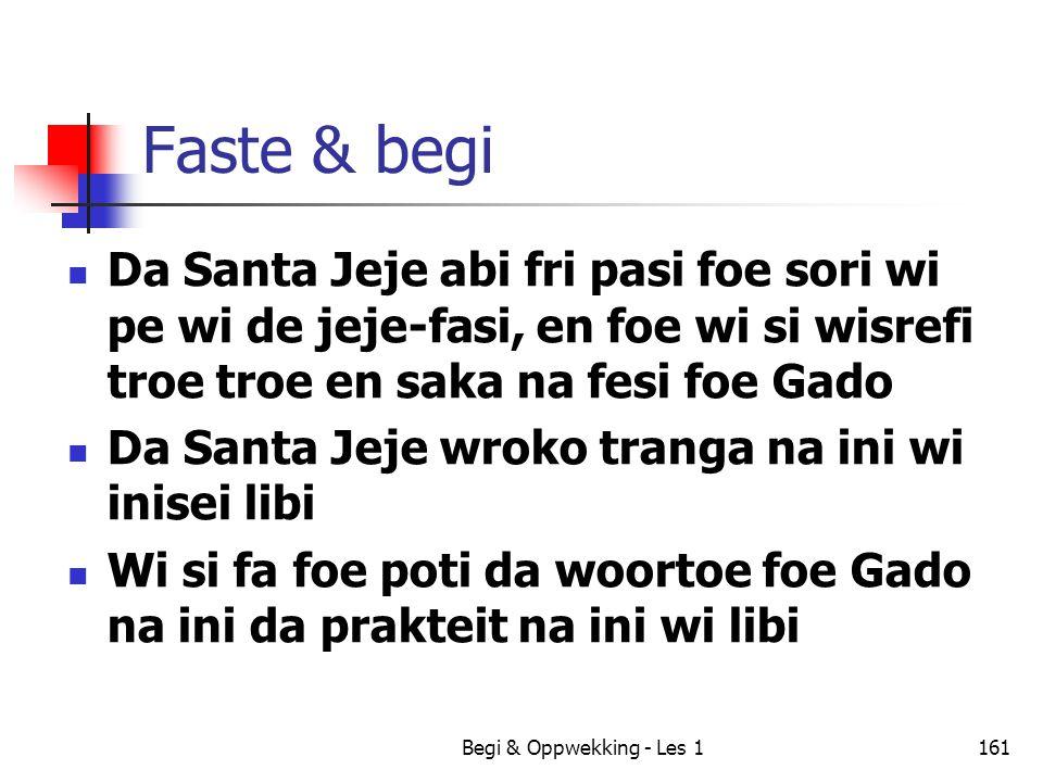Faste & begi Da Santa Jeje abi fri pasi foe sori wi pe wi de jeje-fasi, en foe wi si wisrefi troe troe en saka na fesi foe Gado.