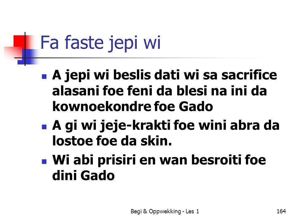 Fa faste jepi wi A jepi wi beslis dati wi sa sacrifice alasani foe feni da blesi na ini da kownoekondre foe Gado.