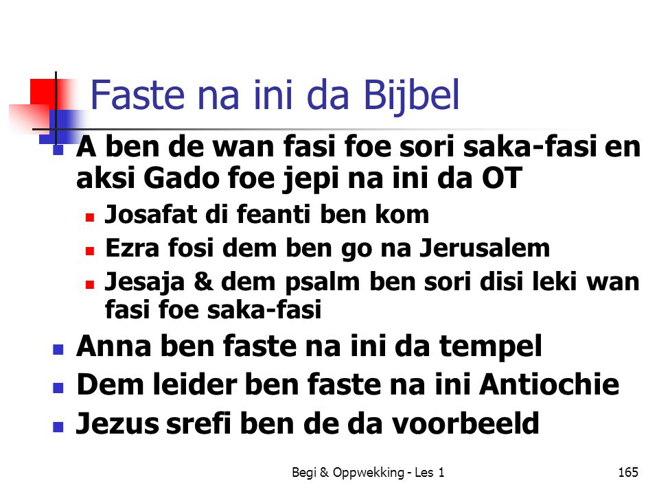 Faste na ini da Bijbel A ben de wan fasi foe sori saka-fasi en aksi Gado foe jepi na ini da OT. Josafat di feanti ben kom.
