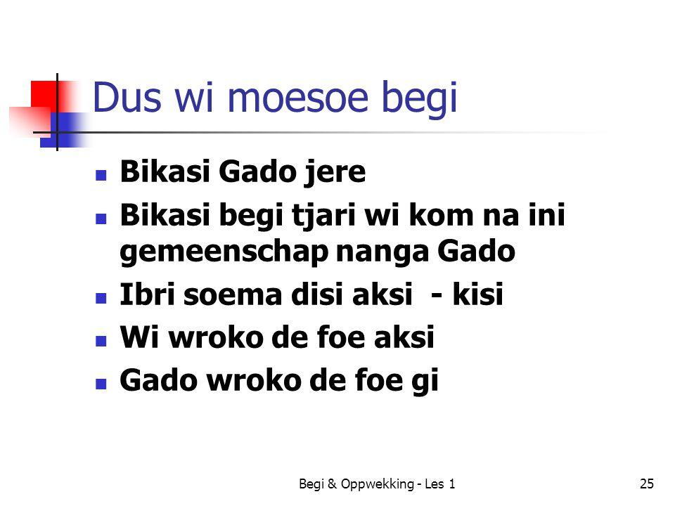 Dus wi moesoe begi Bikasi Gado jere