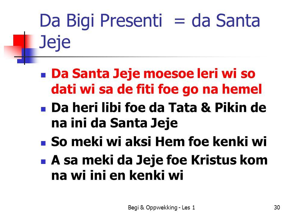 Da Bigi Presenti = da Santa Jeje
