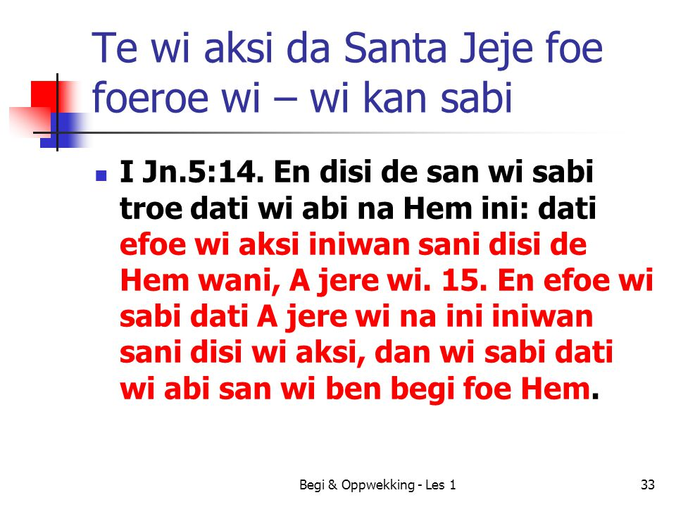 Te wi aksi da Santa Jeje foe foeroe wi – wi kan sabi