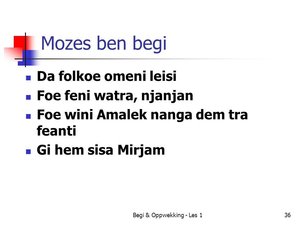 Mozes ben begi Da folkoe omeni leisi Foe feni watra, njanjan