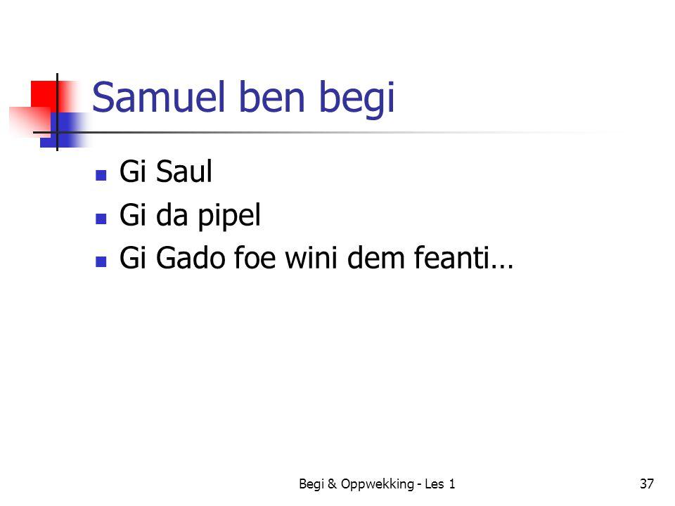 Samuel ben begi Gi Saul Gi da pipel Gi Gado foe wini dem feanti…