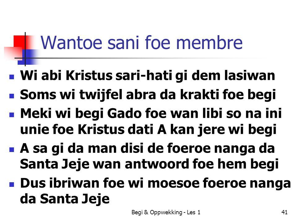 Wantoe sani foe membre Wi abi Kristus sari-hati gi dem lasiwan