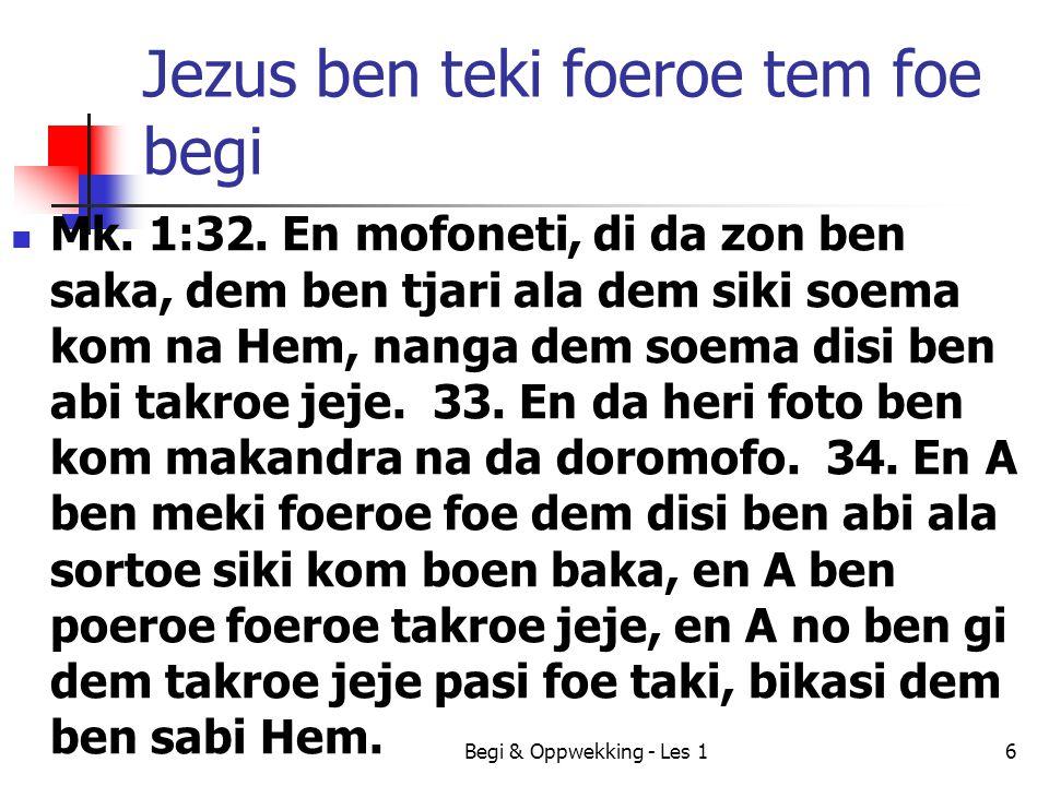 Jezus ben teki foeroe tem foe begi