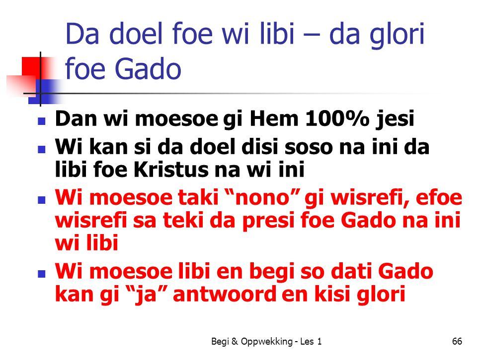Da doel foe wi libi – da glori foe Gado