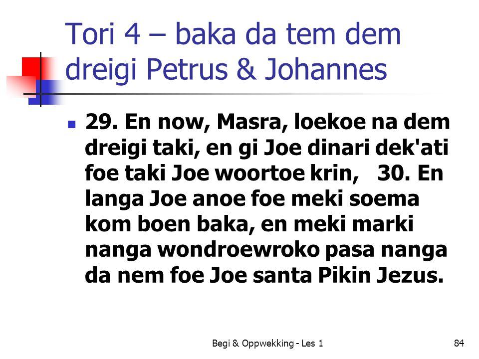 Tori 4 – baka da tem dem dreigi Petrus & Johannes