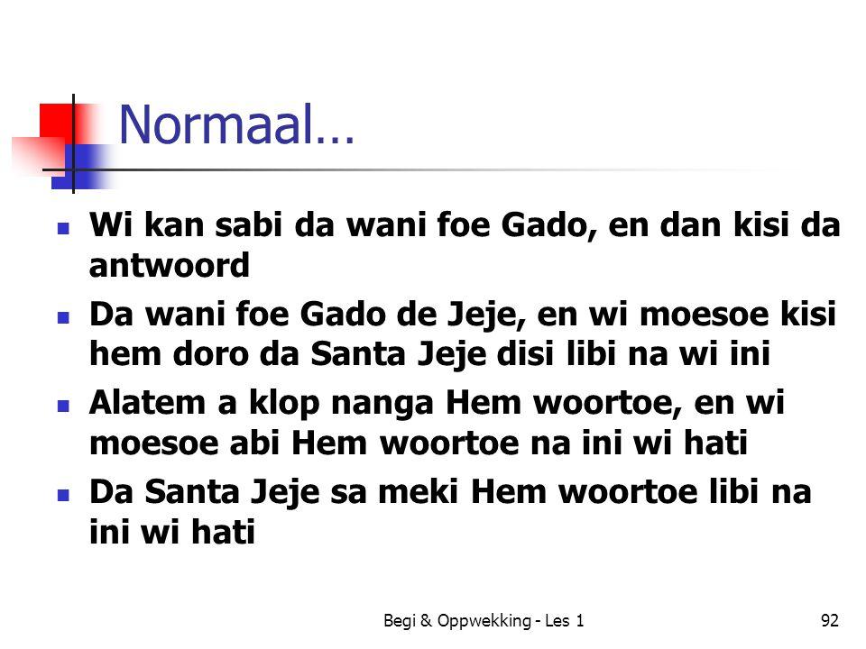 Normaal… Wi kan sabi da wani foe Gado, en dan kisi da antwoord