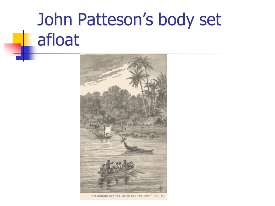 John Patteson's body set afloat