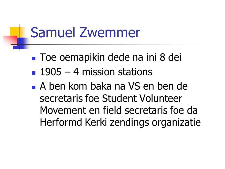 Samuel Zwemmer Toe oemapikin dede na ini 8 dei
