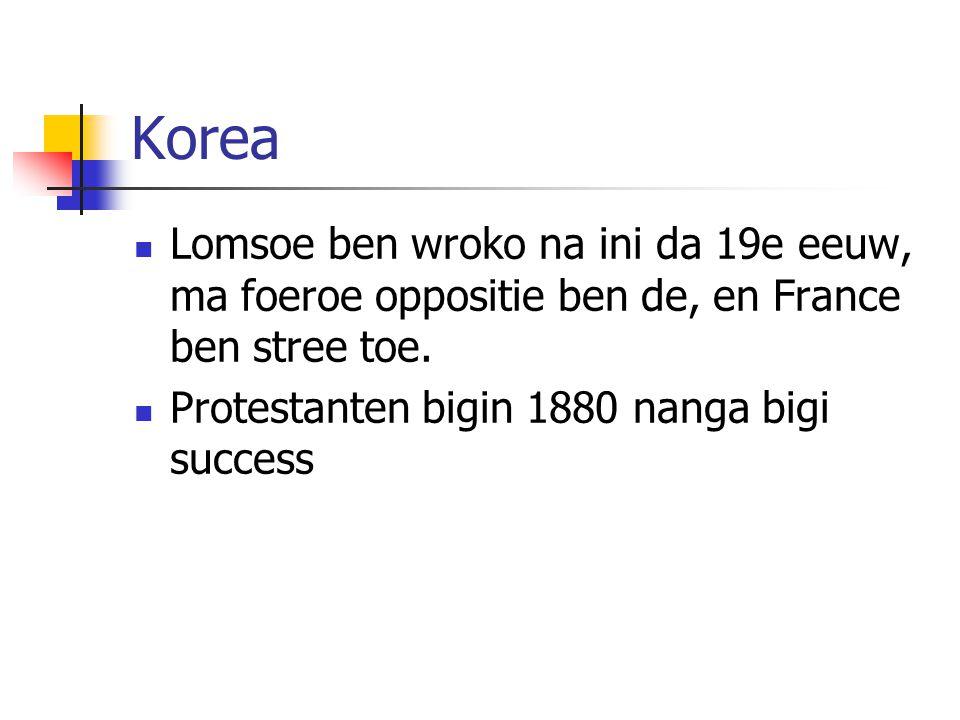 Korea Lomsoe ben wroko na ini da 19e eeuw, ma foeroe oppositie ben de, en France ben stree toe.