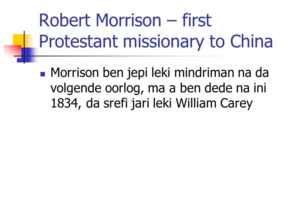 Robert Morrison – first Protestant missionary to China