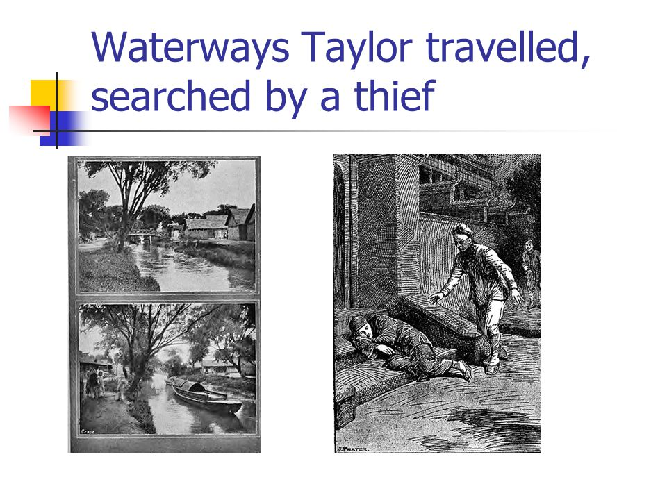 Waterways Taylor travelled, searched by a thief